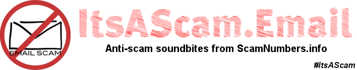 ItsAScam.email - Anti-Scam Soundbites.